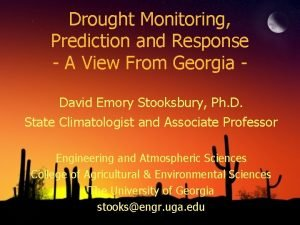 Drought Monitoring Prediction and Response A View From