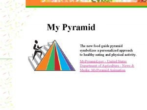 My Pyramid The new food guide pyramid symbolizes