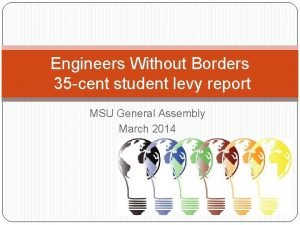 Engineers Without Borders 35 cent student levy report