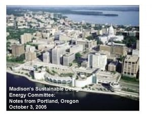 Madisons Sustainable Design and Energy Committee Notes from