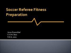 Soccer Referee Fitness Preparation Jesse Rosenthal CSOA Clinic