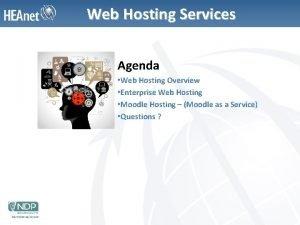 Web Hosting Services Agenda Web Hosting Overview Enterprise