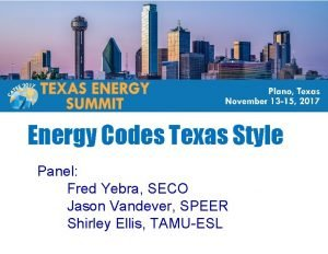 Energy Codes Texas Style Panel Fred Yebra SECO
