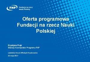 Oferta programowa Fundacji na rzecz Nauki Polskiej Krystyna