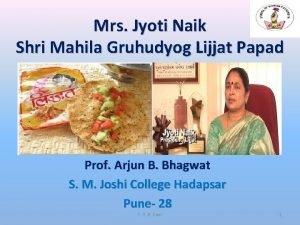 Mrs Jyoti Naik Shri Mahila Gruhudyog Lijjat Papad