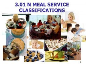 3 01 N MEAL SERVICE CLASSIFICATIONS 1 Meal