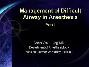 Management of Difficult Airway in Anesthesia Part I