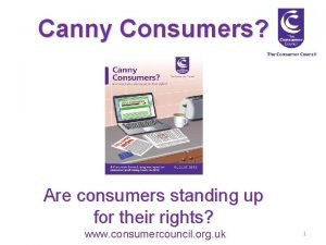 Canny Consumers Are consumers standing up for their