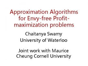 Approximation Algorithms for Envyfree Profitmaximization problems Chaitanya Swamy