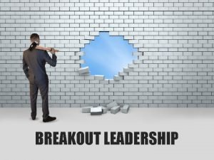BREAKOUT LEADERSHIP GOOD TO GREAT BREAKOUT CHURCHES WHAT