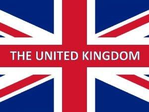 THE UNITED KINGDOM This is the United Kingdom