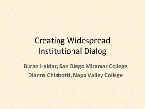 Creating Widespread Institutional Dialog Buran Haidar San Diego