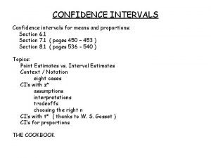 CONFIDENCE INTERVALS Confidence intervals for means and proportions