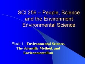 SCI 256 People Science and the Environmental Science