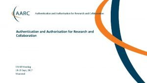 Authentication and Authorisation for Research and Collaboration FIM