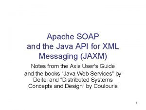 Apache SOAP and the Java API for XML