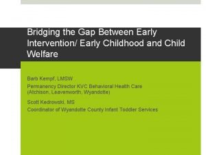 Bridging the Gap Between Early Intervention Early Childhood