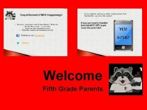 Welcome Fifth Grade Parents Attendance is so important