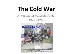 The Cold War United States vs Soviet Union