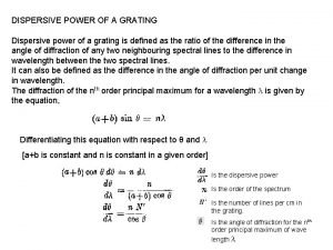 DISPERSIVE POWER OF A GRATING Dispersive power of