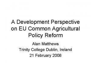 A Development Perspective on EU Common Agricultural Policy