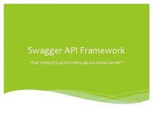 Swagger API Framework THE WORLDS MOST POPULAR API
