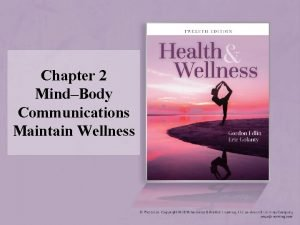 Chapter 2 MindBody Communications Maintain Wellness MindBody Communications