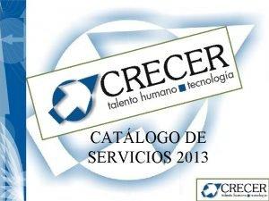 CATLOGO DE SERVICIOS 2013 Te damos la bienvenida