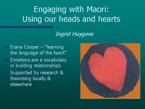 Engaging with Maori Using our heads and hearts