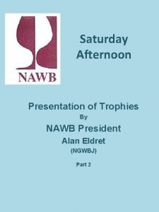 Saturday Afternoon Presentation of Trophies By NAWB President