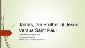 James the Brother of Jesus Versus Saint Paul