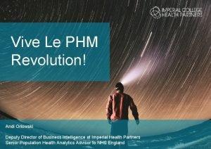 Vive Le PHM Revolution Andi Orlowski Deputy Director