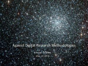 Against Digital Research Methodologies Stephen Downes May 10
