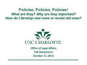 Policies Policies What are they Why are they