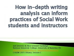 How indepth writing analysis can inform practices of