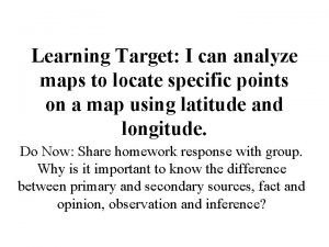 Learning Target I can analyze maps to locate