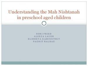 Understanding the Mah Nishtanah in preschool aged children