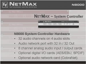 NETMAX System Controller N 8000 System Controller Hardware