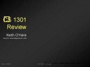 CS 1301 Review Keith OHara keith oharagatech edu