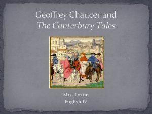 Geoffrey Chaucer and The Canterbury Tales Mrs Postin