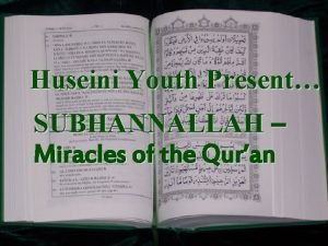 Huseini Youth Present SUBHANNALLAH Miracles of the Quran