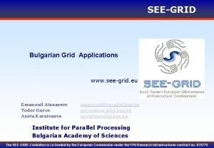SEEGRID Bulgarian Grid Applications www seegrid eu Emanouil