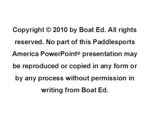 Copyright 2010 by Boat Ed All rights reserved