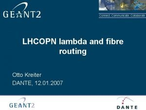 Connect Communicate Collaborate LHCOPN lambda and fibre routing