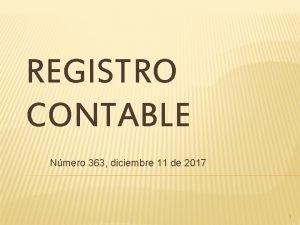 REGISTRO CONTABLE Nmero 363 diciembre 11 de 2017