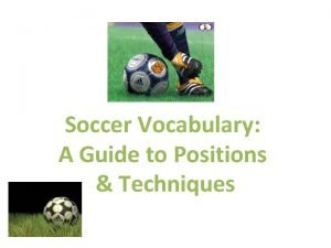 Soccer Vocabulary A Guide to Positions Techniques Positions