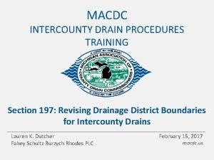 MACDC INTERCOUNTY DRAIN PROCEDURES TRAINING Section 197 Revising