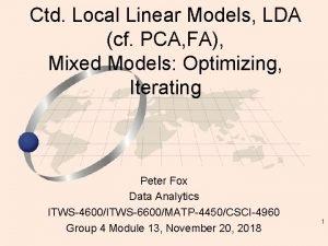 Ctd Local Linear Models LDA cf PCA FA