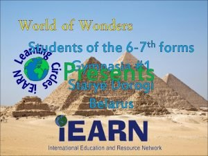 World of Wonders th 6 7 Students of