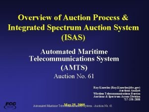 Overview of Auction Process Integrated Spectrum Auction System